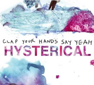 Clap Your Hands Say Yeah Hysterical